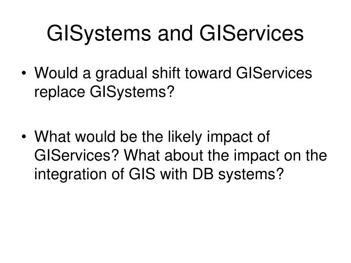 GISystems and GIServices