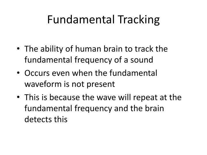 Fundamental Tracking