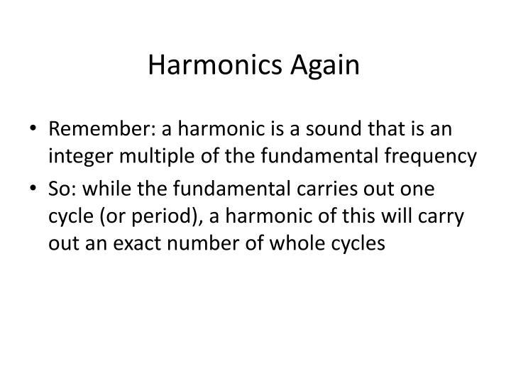 Harmonics Again