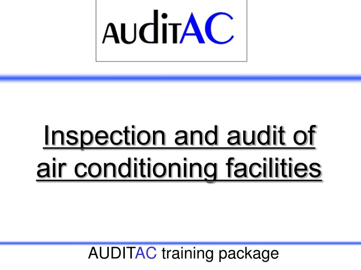 inspection and audit of air conditioning facilities n.