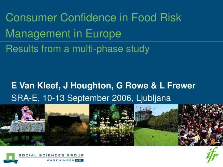 consumer confidence in food risk management in europe results from a multi phase study n.