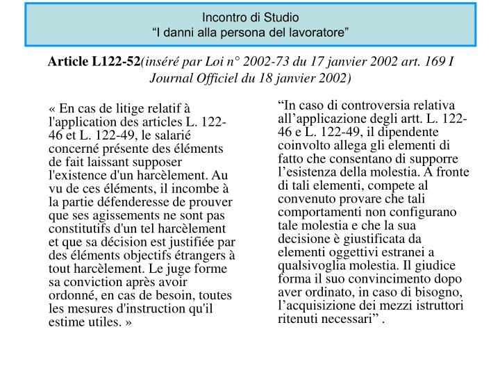«En cas de litige relatif à l'application des articles L.122-46 et L.122-49, le salarié c...
