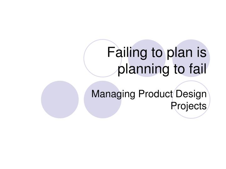 failing to plan is planning to fail n.