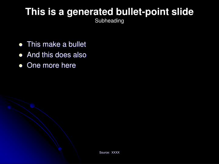 This is a generated bullet-point slide