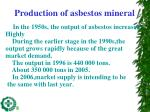 production of asbestos mineral