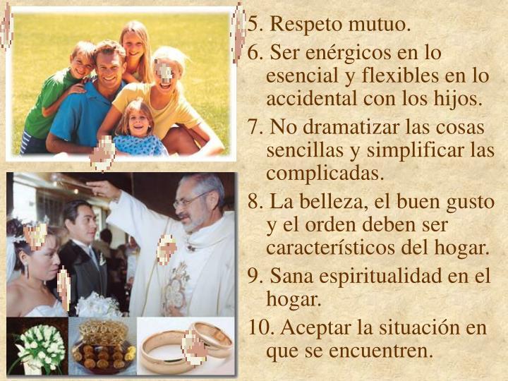 5. Respeto mutuo.