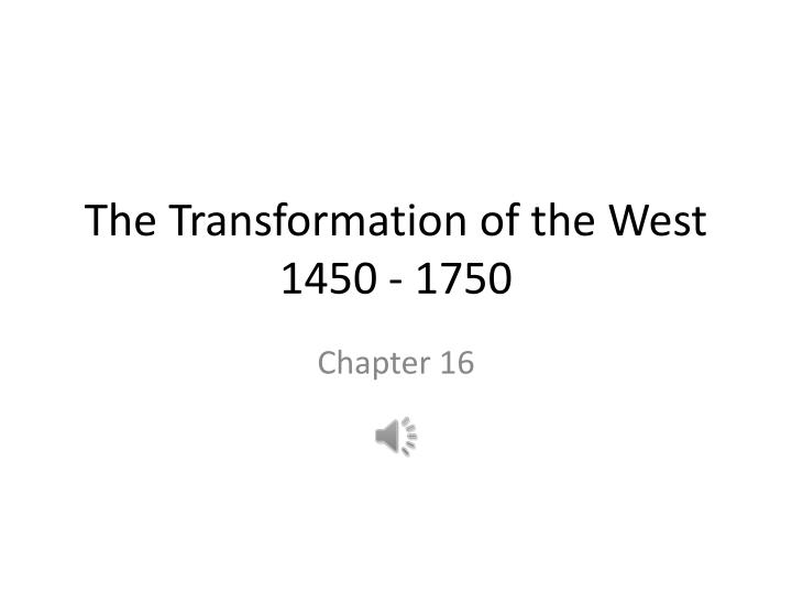The transformation of the west 1450 1750