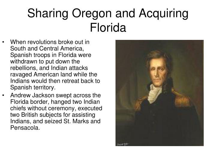 Sharing Oregon and Acquiring Florida