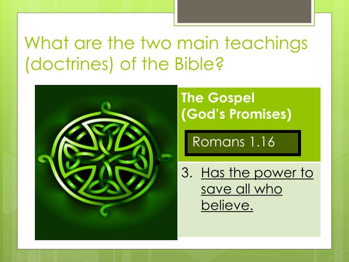 What are the two main teachings (doctrines) of the Bible?