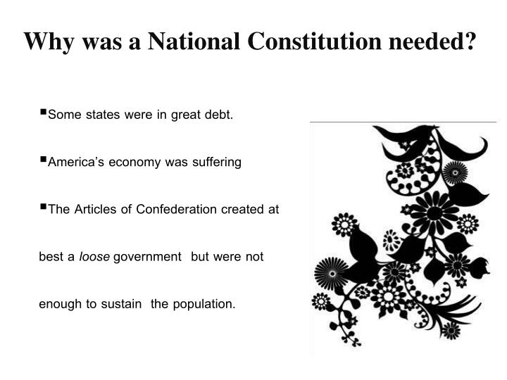 Why was a National Constitution needed?