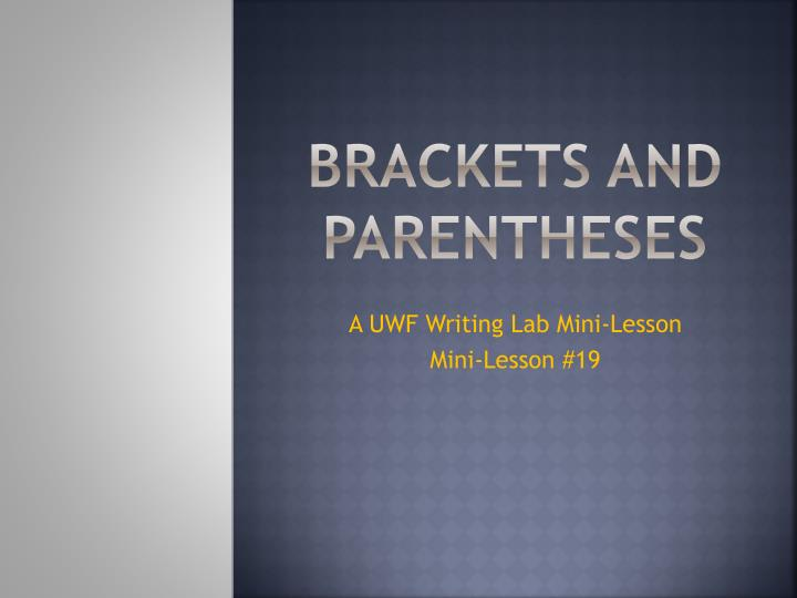 brackets and parentheses n.