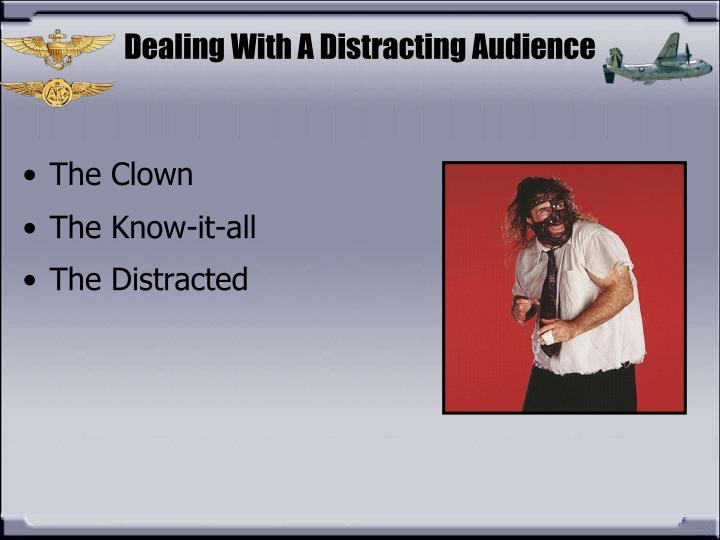 Dealing With A Distracting Audience
