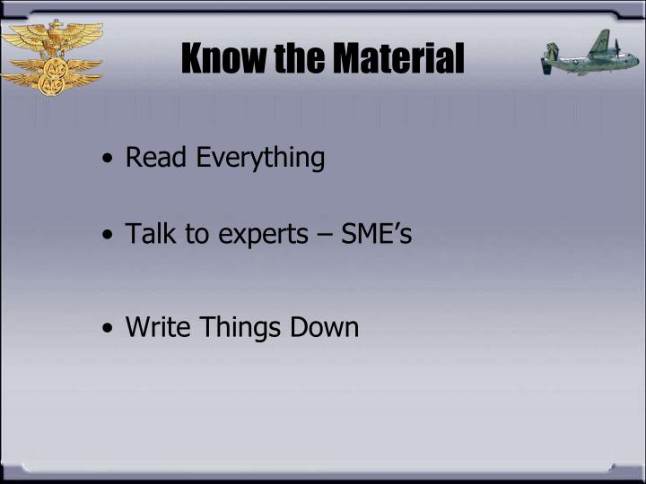 Know the Material