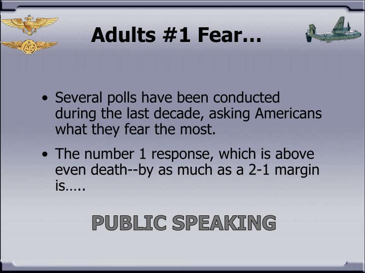 Adults #1 Fear…