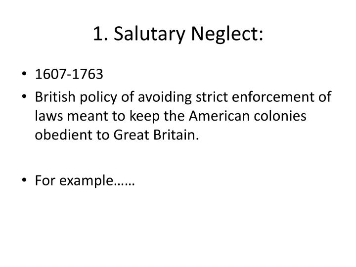 1. Salutary Neglect: