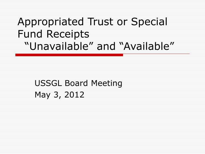 appropriated trust or special fund receipts unavailable and available n.