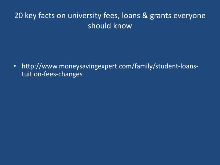 20 key facts on university fees, loans & grants everyone should know