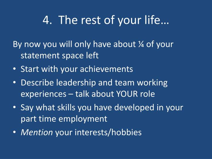 4.  The rest of your life…