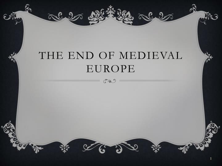 The end of medieval europe