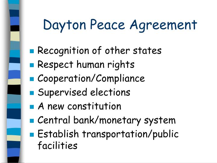 an analysis of dayton peace agreement in the death of yugoslavia An analysis of the dayton negotiations and peace  see: laura silber and allan little, yugoslavia: death of a nation  failed to secure agreement to four peace.