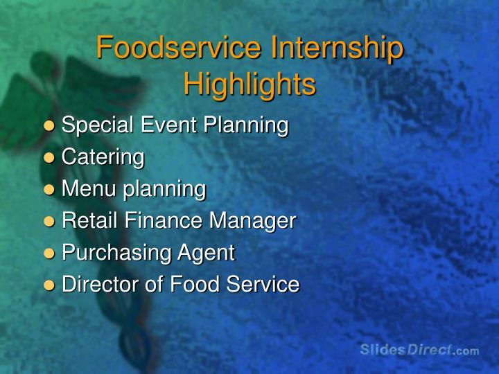 Foodservice Internship Highlights