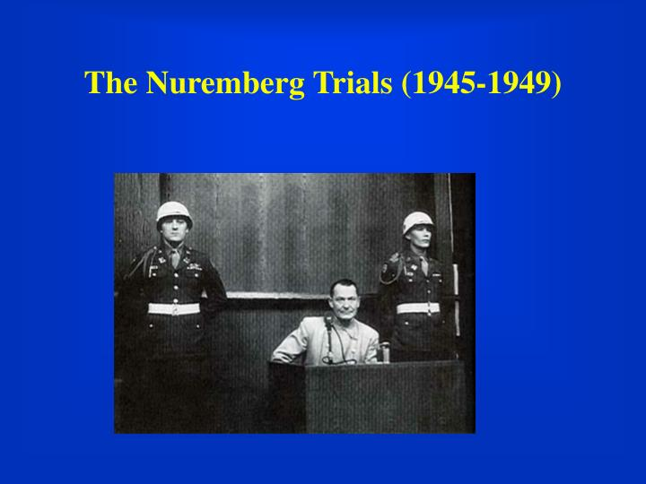 The Nuremberg Trials (1945-1949)