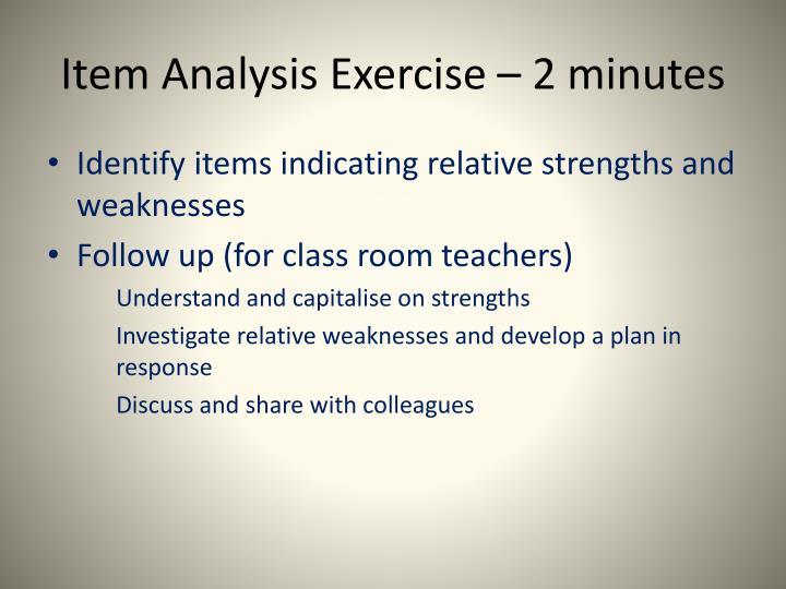Item Analysis Exercise – 2 minutes