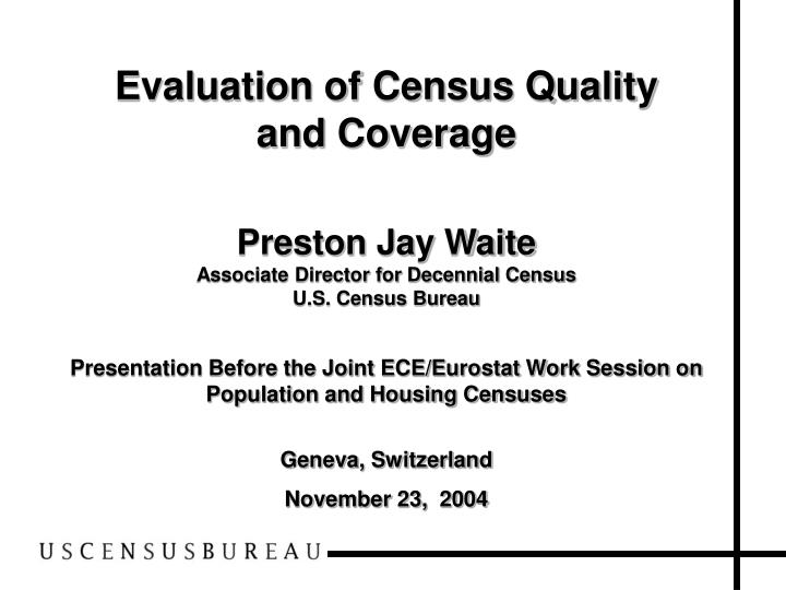 Evaluation of census quality and coverage