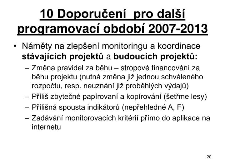 10 Doporučení  pro další programovací období 2007-2013