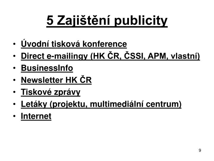5 Zajištění publicity
