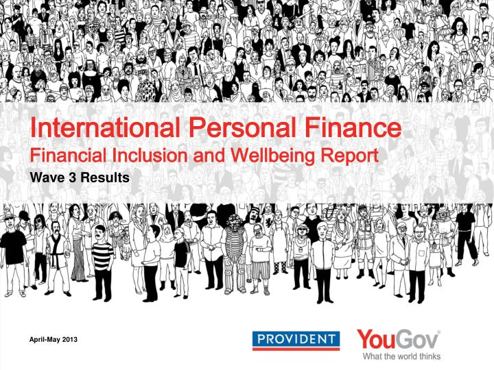 international personal finance financial inclusion and wellbeing report n.
