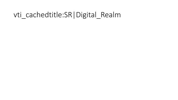 vti_cachedtitle:SR|Digital_Realm