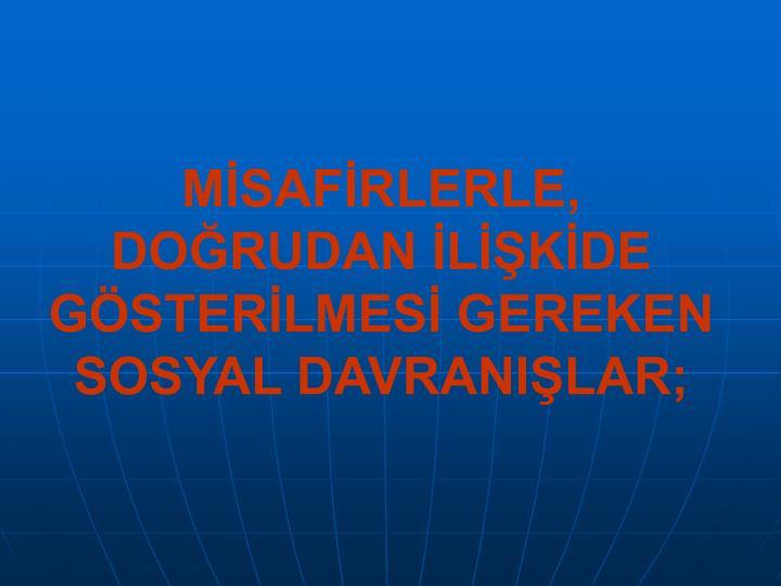 MİSAFİRLERLE,