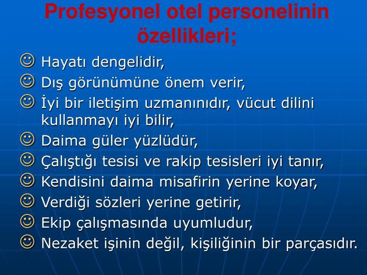 Profesyonel otel personelinin özellikleri;