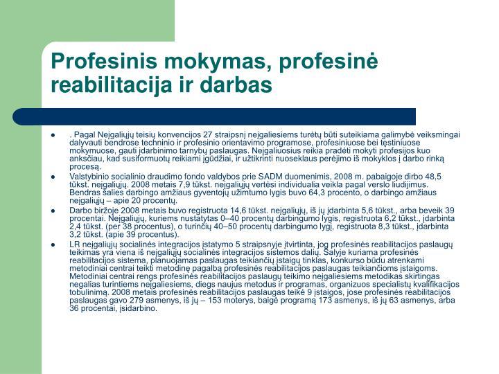 Profesinis mokymas, profesinė reabilitacija ir darbas