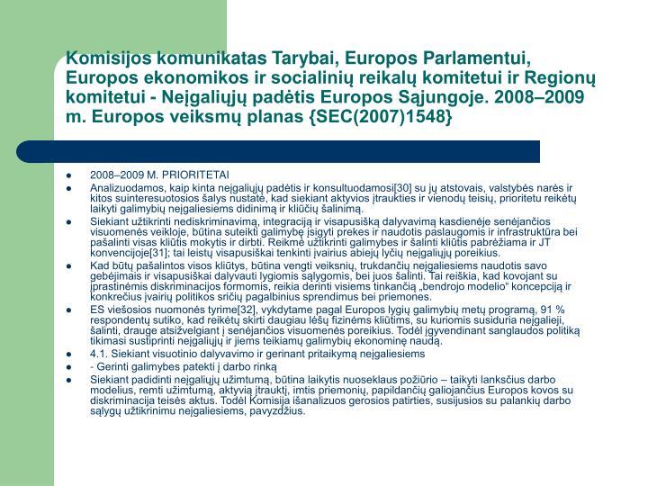 Komisijos komunikatas Tarybai, Europos Parlamentui, Europos ekonomikos ir socialinių reikalų komitetui ir Regionų komitetui - Neįgaliųjų padėtis Europos Sąjungoje. 2008–2009 m. Europos veiksmų planas {SEC(2007)1548}