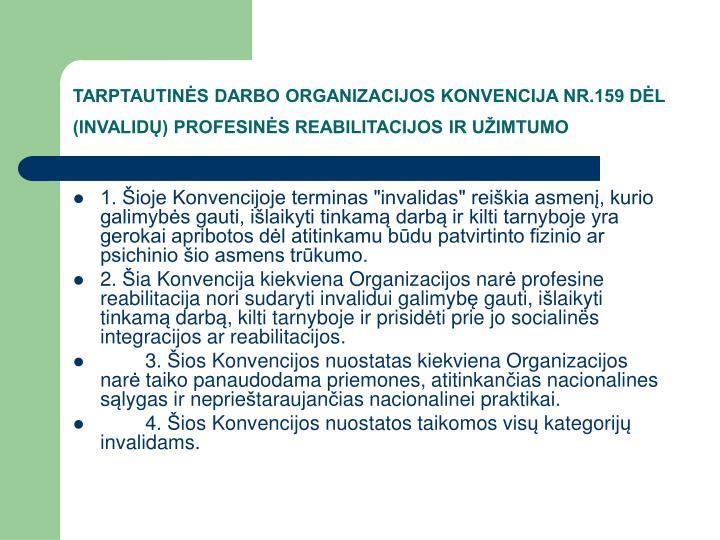 TARPTAUTINĖS DARBO ORGANIZACIJOS KONVENCIJA NR.159 DĖL (INVALIDŲ) PROFESINĖS REABILITACIJOS IR UŽIMTUMO
