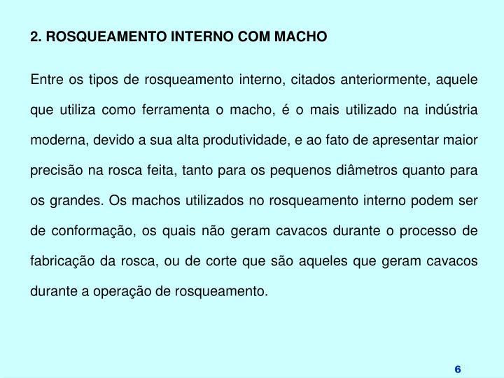 2. ROSQUEAMENTO INTERNO COM MACHO