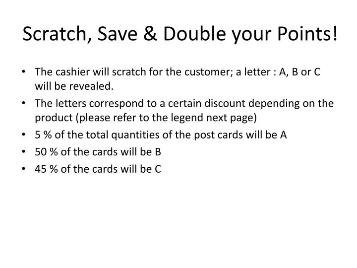 Scratch, Save & Double your Points!