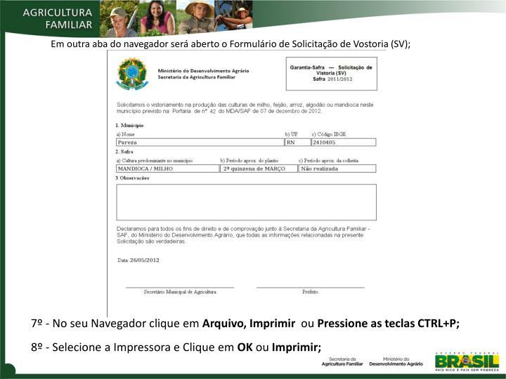 Em outra aba do navegador será aberto o Formulário de Solicitação de Vostoria (SV);