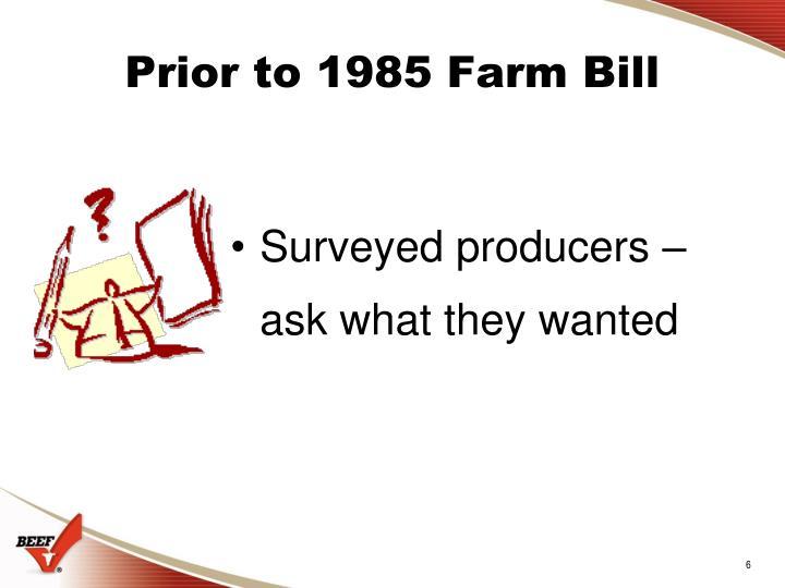 Prior to 1985 Farm Bill