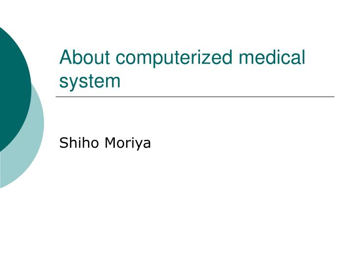about computerized medical system n.