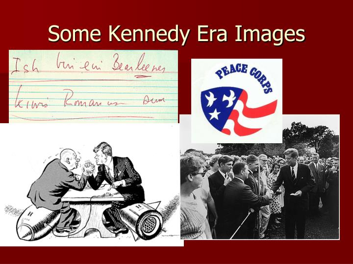 Some Kennedy Era Images
