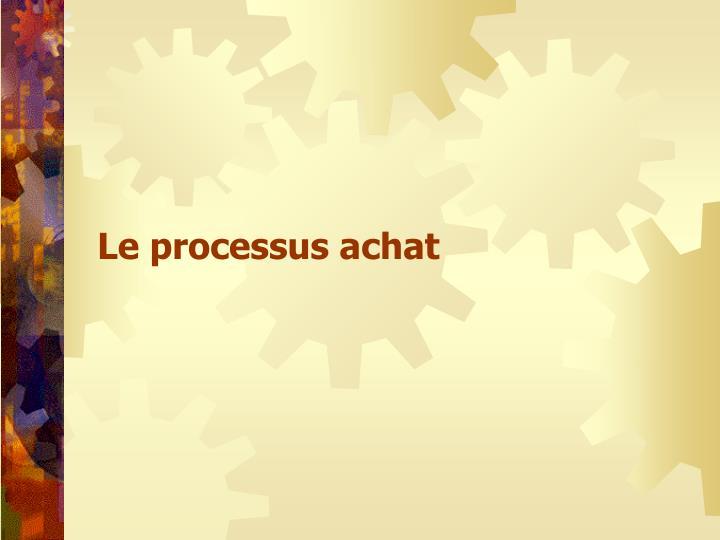 Le processus achat