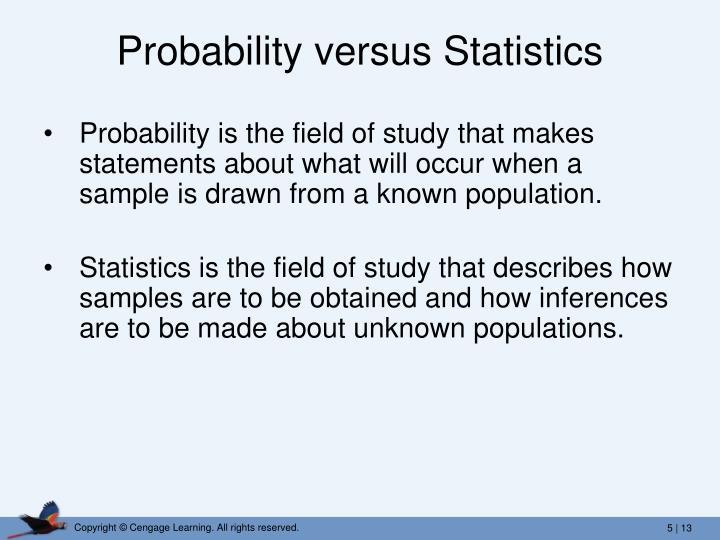 Probability versus Statistics