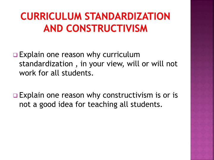 Curriculum Standardization and Constructivism