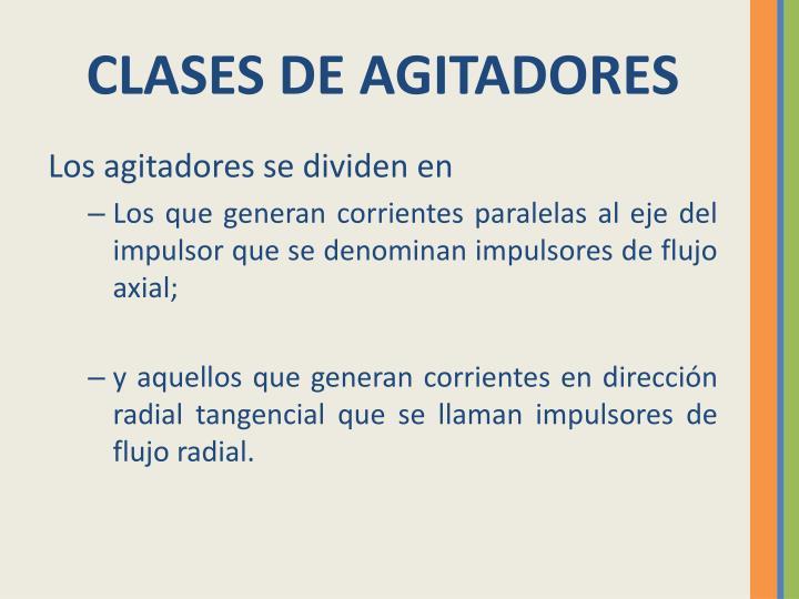 CLASES DE AGITADORES