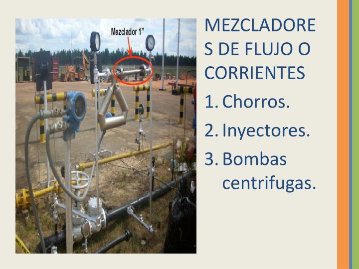 MEZCLADORES DE FLUJO O CORRIENTES