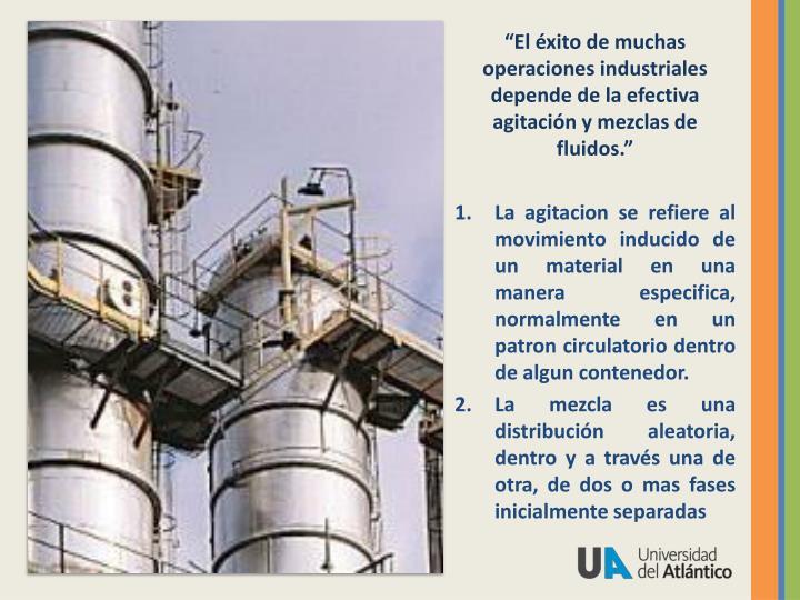 """""""El éxito de muchas operaciones industriales depende de la efectiva agitación y mezclas de fluid..."""