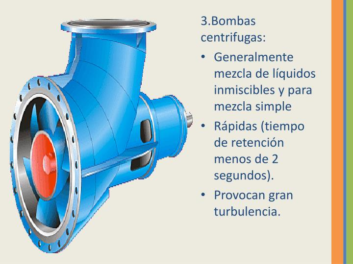 3.Bombas centrifugas: